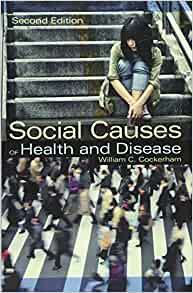 Social causes of health and disease 9780745661209 medicine social causes of health and disease 9780745661209 medicine health science books amazon fandeluxe Images