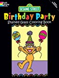 Sesame Street Birthday Party Stained Glass Coloring Book, Sesame Street Staff and Coloring Books Staff, 0486330257