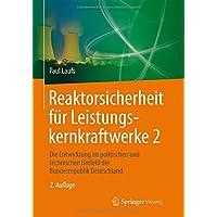 Reaktorsicherheit für Leistungskernkraftwerke 2: Die Entwicklung im politischen und technischen Umfeld der Bundesrepublik Deutschland