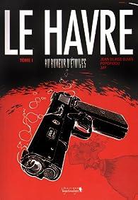 Le Havre, tome 1 : Au buveur d'étoiles par  Jay