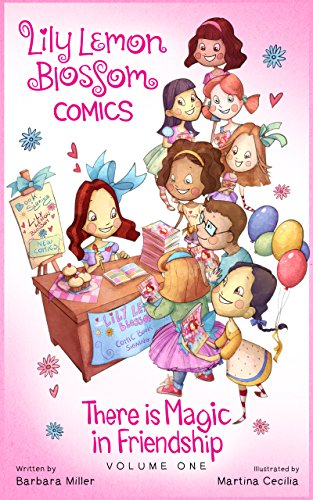 Lily Lemon Blossom Comics Vol. 1: There is Magic in Friendship: (A collection of four delightful mini magical adventures for children beginner readers ages 3-5 ) -