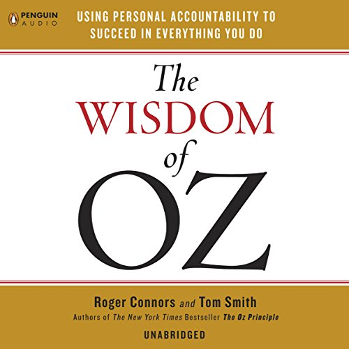 The Wisdom of Oz: Using Personal Accountability to Succeed in Everything You Do Audiobook [Free Download by Trial] thumbnail