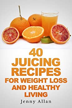 Juicing Recipes Weight Healthy Living ebook product image