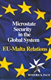 Microstate Security in the Global System : EU-Malta Relations, Pace, Roderick, 9990993874
