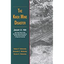 The Knox Mine Disaster, January 22, 1959: The Final Years of the Northern Anthracite Industry and the Effort to Rebuild a Regional Economy