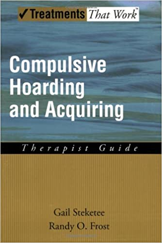 Compulsive Hoarding and Acquiring: Workbook (Treatments That Work)