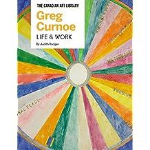Greg Curnoe: Life & Work
