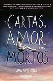 Cartas de Amor Aos Mortos (Em Portugues do Brasil)