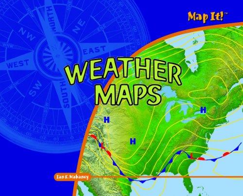 Read Online Weather Maps (Map It!) PDF