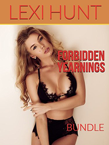 Forbidden Yearnings Bundle By Hunt Lexi Leigh Kelly