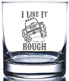 IE Laserware I like it Rough! Jeep Laser Etched Engraved Rocks Glass, 12.5 Ounce Old Fashion Whiskey Rocks