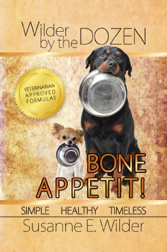 Bone Appetit!: Simple, Healthy, Timeless (Wilder by the Dozen Book 1)