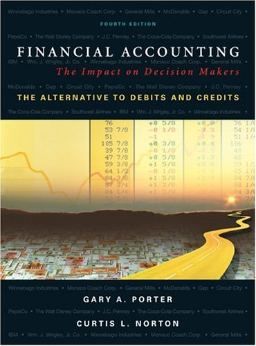 Financial Accounting: The Impact on Decision Makers, The Alternative to Debits and Credits by Gary A. Porter (2004-01-06)