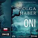 Oni Hörbuch von Olga Haber Gesprochen von: Joanna Domanska