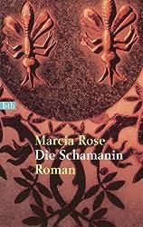 Die Schamanin: Roman