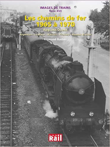 Images de Trains Tome 17 : Chemins de Fer 1965 a 1970 (les) Tome 17 pdf, epub ebook