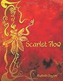 Scarlet Flow, Elizabeth Clayton, 1466961406