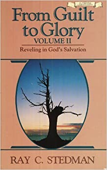 From Guilt to Glory, Volume II: Reveling in God's Salvation by Ray C. Stedman (1986-06-03)