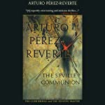The Seville Communion | Arturo Perez-Reverte