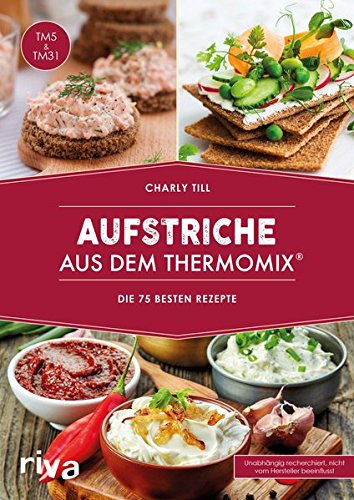 Aufstriche Aus Dem Thermomix®  Die 75 Besten Rezepte