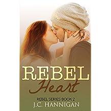 Rebel Heart: (Rebel Series Book 2) ((Rebel Series))