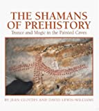 img - for The Shamans of Prehistory: Trance and Magic in the Painted Caves book / textbook / text book