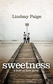 Sweetness (Bold As Love Book 1) by [Paige, Lindsay]