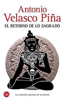 El retorno de lo sagrado de [Piña, Antonio Velasco]