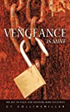 Vengeance Is Mine, C. Y. Collinsmiller, 1438935706