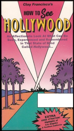 How to See Hollywood: An Affectionate Look At What Can Be Seen, Experienced and Remembered in That State of Mind Called Hollywood (VHS VIDEO)