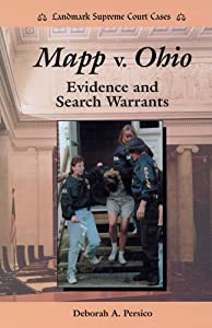 Mapp V. Ohio: Evidence and Search Warrants (Landmark Supreme Court Cases) Deborah A. Persico