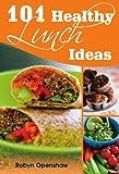 101 Healthy Lunch Ideas