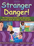 Stranger Danger!: The Reluctantly Written, But Absolutely Necessary, Book for Today's Boys and Girls with CD (Audio)