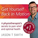Get Yourself Back in Motion | Jason T Smith
