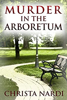 Murder in the Arboretum (Cold Creek Mysteries Book 2) by [Nardi, Christa]