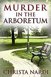 Murder in the Arboretum (Cold Creek Mysteries Book 2)