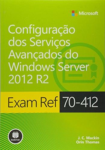 Exam Ref 70 - 412. Configuração dos Serviços Avançados do Windows Server 2012 R2