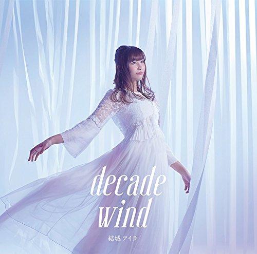 【动漫音乐】[170628]结城アイラ 10周年记念 ベストアルバム「decade wind」[320K] - ACG17.COM