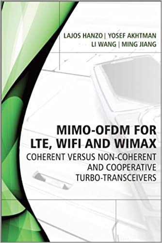 MIMO-OFDM for LTE, WiFi and WiMAX: Coherent versus Non-coherent and Cooperative Turbo Transceivers Wiley - IEEE: Amazon.es: Lajos L. Hanzo, Yosef Akhtman, ...