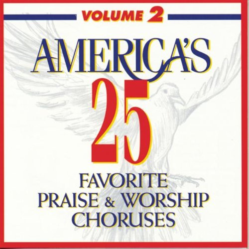 America's 25 Favorite Praise & Worship Choruses, Vol. 2