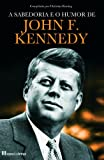 img - for A Sabedoria e o Humor de John F. Kennedy (Portuguese Edition) book / textbook / text book