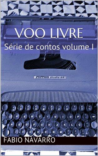 Voo Livre: Série de contos volume I (Hum Conto - Hum Dólar Livro 1)