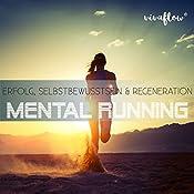 Mental Running: Erfolg, Selbstbewusstsein & Regeneration | Katja Schütz