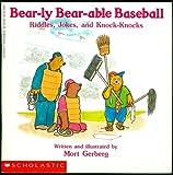 Bear-Ly Bear-Able Baseball Riddles, Jokes, and Knock-Knocks/Featuring Riddle Bear