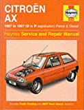 Citroen AX (1987-97) Service and Repair Manual (Haynes Service and Repair Manuals) 3rd (third) Revised Edition by Legg, A. K. published by Haynes Manuals Inc (1994)