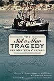 The Sol e Mar Tragedy off Martha's Vineyard (Disaster)