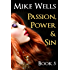 Passion, Power & Sin - Book 5 (Book 1 Free): The Victim of a Global Internet Scam Plots Her Revenge