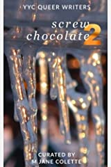 Screw Chocolate 2: 14(+2) Queer Valentines to See You Through February 14 Paperback