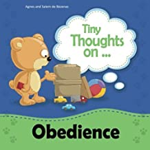 Tiny Thoughts on Obedience: Children, obey your parents (Volume 1) by de Bezenac, Agnes (2013) Paperback