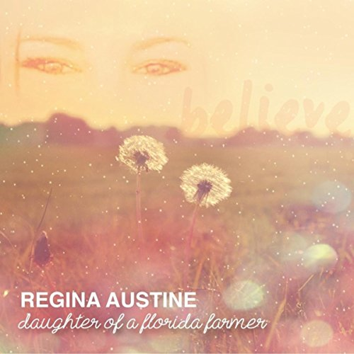.com: Daughter of a Florida Farmer: Regina Austine: MP3 Downloads